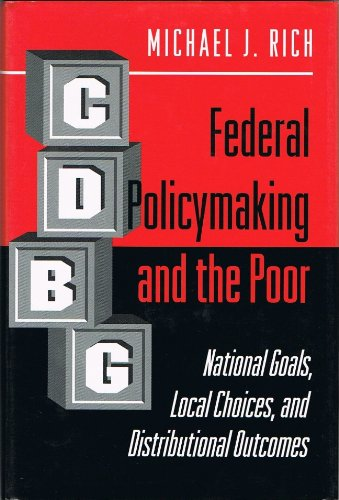 Federal Policymaking and the Poor: National Goals, Local Choices, and Distributional Outcomes: Rich...