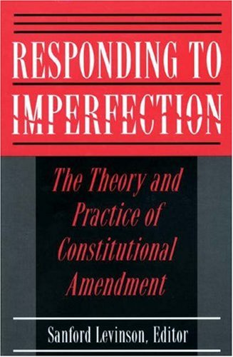 Responding to Imperfection (0691086575) by Levinson, Sanford