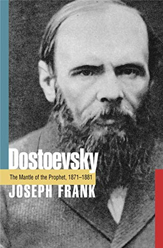 9780691086651: Dostoevsky: The Mantle of the Prophet, 1871-1881