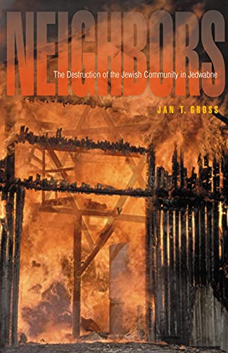 9780691086675: Neighbors: The Destruction of the Jewish Community in Jedwabne, Poland
