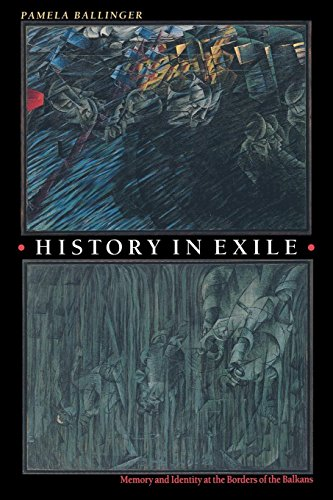 9780691086972: History in Exile: Memory and Identity at the Borders of the Balkans