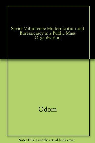 9780691087184: The Soviet Volunteers: Modernization and Bureaucracy in Public Mass Organization (Princeton Legacy Library)