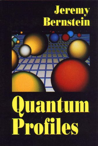 Quantum Profiles: Jeremy Bernstein