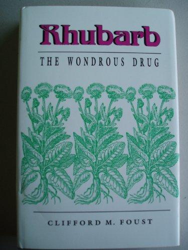 Rhubarb: The Wondrous Drug (Princeton Legacy Library): Foust, Clifford M.
