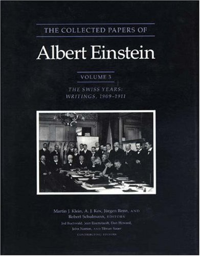 9780691087726: The Collected Papers of Albert Einstein, Volume 3: The Swiss Years: Writings, 1909-1911: Swiss Years - Writings, 1909-1911 v. 3