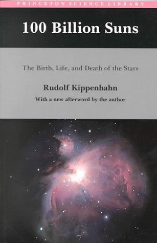 9780691087818: 100 Billion Suns: The Birth, Life, and Death of the Stars