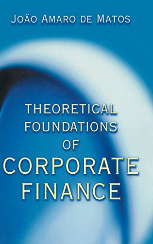 9780691087948: Theoretical Foundations of Corporate Finance.