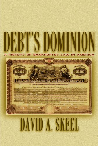 9780691088105: Debt's Dominion: A History of Bankruptcy Law in America.