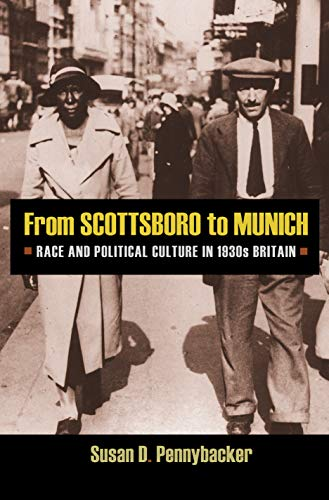 From Scottsboro to Munich: Race and Political Culture in 1930s Britain: Pennybacker, Susan D.