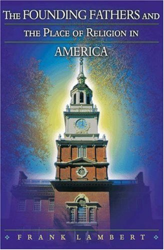 9780691088297: The Founding Fathers and the Place of Religion in America