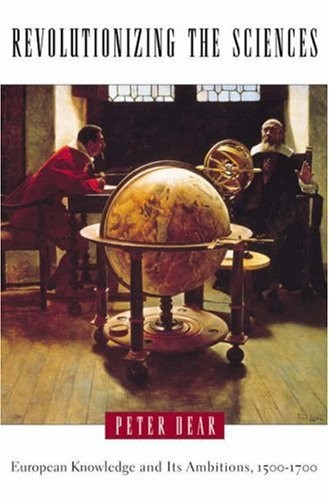 9780691088594: Revolutionizing the Sciences: European Knowledge and Its Ambitions, 1500-1700