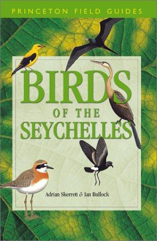 Birds of the Seychelles (Princeton Field Guides): Ian Bullock
