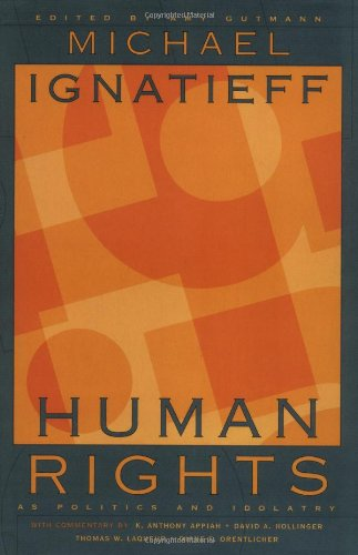 9780691088938: Human Rights as Politics and Idolatry: (The University Center for Human Values Series)
