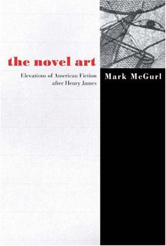 9780691088983: The Novel Art: Elevations of American Fiction after Henry James.