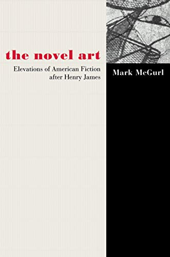 9780691088990: The Novel Art: Elevations of American Fiction after Henry James.