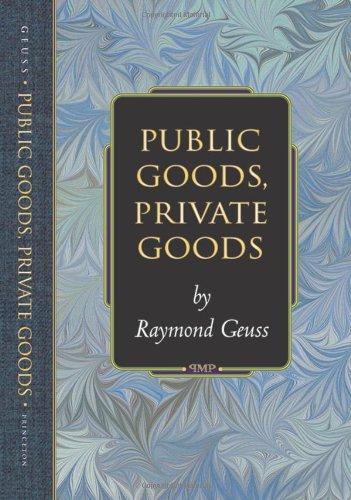 9780691089034: Public Goods, Private Goods.