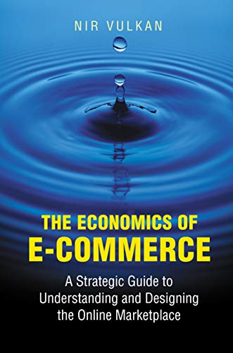 9780691089065: The Economics of E-Commerce: A Strategic Guide to Understanding and Designing the Online Marketplace