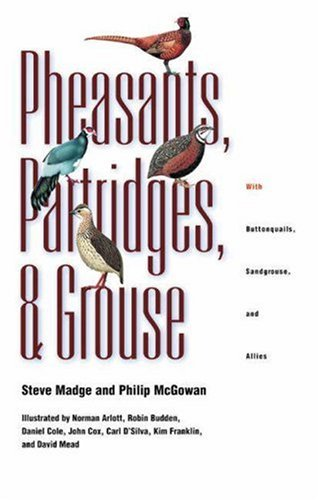 9780691089089: Pheasants, Partridges, and Grouse : A Guide to the Pheasants, Partridges, Quails, Grouse, Guineafowl, Buttonquails, and Sandgrouse of the World (Princeton Field Guides)