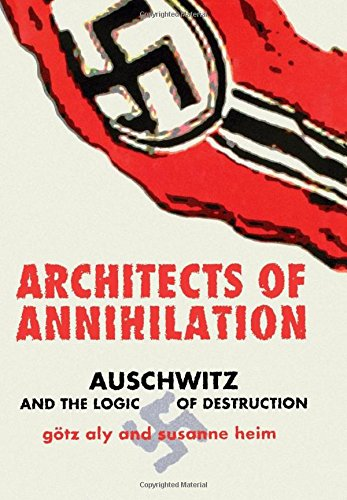 9780691089386: Architects of Annihilation: Auschwitz and the Logic of Destruction