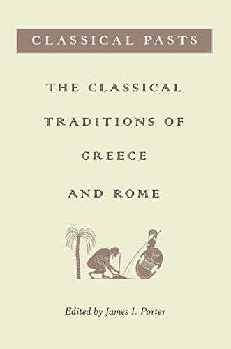 9780691089416: Classical Pasts: The Classical Traditions of Greece and Rome