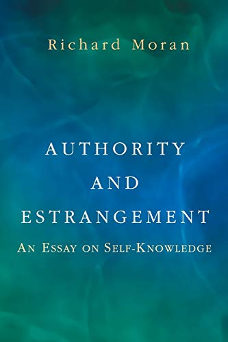 9780691089454: Authority and Estrangement: An Essay on Self-Knowledge.