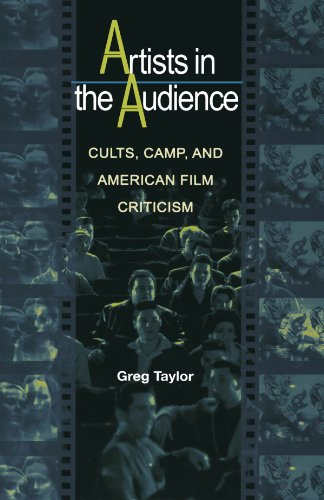 Artists in the Audience: Cults, Camp, and American Film Criticism: Greg Taylor