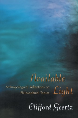 9780691089560: Available Light: Anthropological Reflections on Philosophical Topics