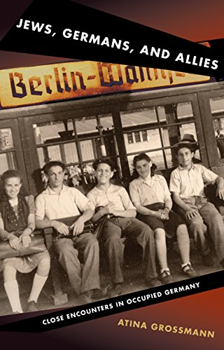 9780691089713: Jews, Germans, and Allies: Close Encounters in Occupied Germany