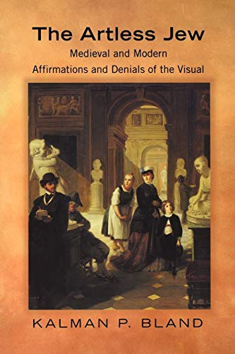 9780691089850: The Artless Jew: Medieval and Modern Affirmations and Denials of the Visual