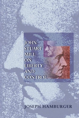 9780691089881: John Stuart Mill on Liberty and Control