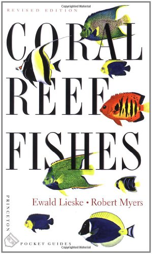 Coral Reef Fishes: Indo-Pacific and Caribbean: Myers, Robert,Lieske, Ewald