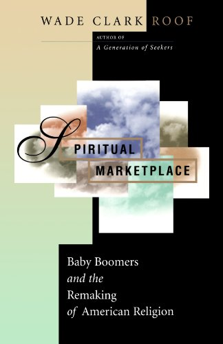 9780691089966: Spiritual Marketplace: Baby Boomers and the Remaking of American Religion.