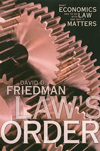 9780691090092: Law's Order: What Economics Has to Do with Law and Why It Matters