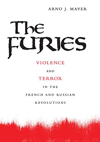 9780691090153: The Furies: Violence and Terror in the French and Russian Revolutions.