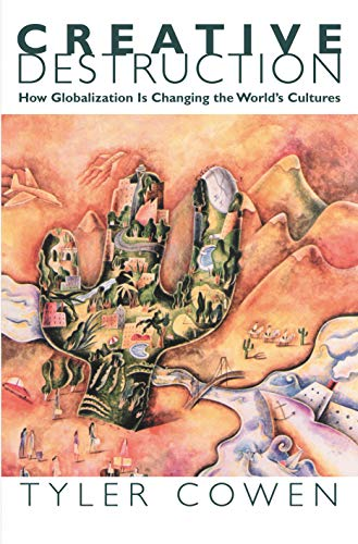 9780691090160: Creative Destruction: How Globalization Is Changing the World's Cultures