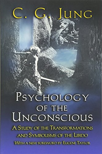 9780691090252: Psychology of the Unconscious: A Study of the Transformations and Symbolisms of the Libido.