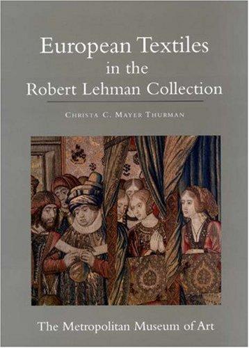 Robert Lehman Collection Xiv: European Textiles.