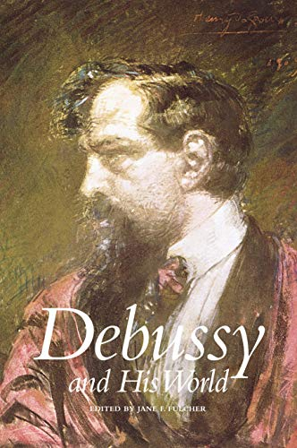 9780691090412: Debussy and His World (The Bard Music Festival)