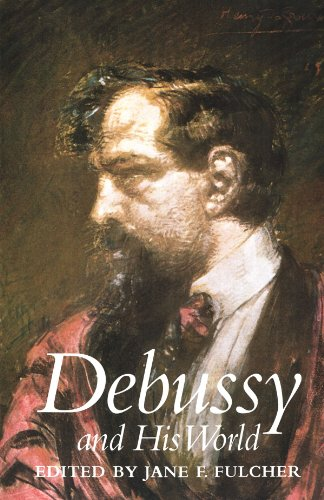 9780691090429: Debussy and His World (The Bard Music Festival)