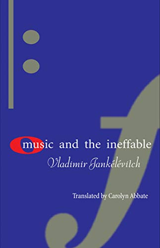 Music and the Ineffable: Jank�l�vitch, Vladimir