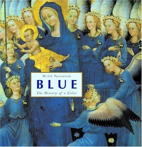 Blue: The History of a Color.: Michel Pastoureau