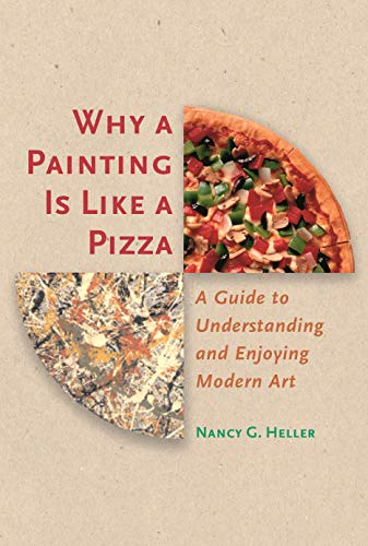 9780691090511: Why a Painting Is Like a Pizza: A Guide to Understanding and Enjoying Modern Art