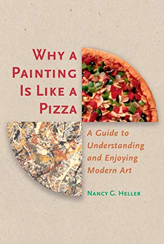 9780691090528: Why a Painting Is Like a Pizza: A Guide to Understanding and Enjoying Modern Art