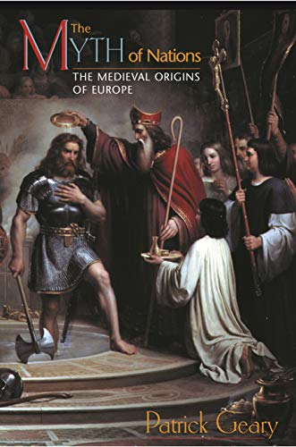 9780691090542: The Myth of Nations: The Medieval Origins of Europe