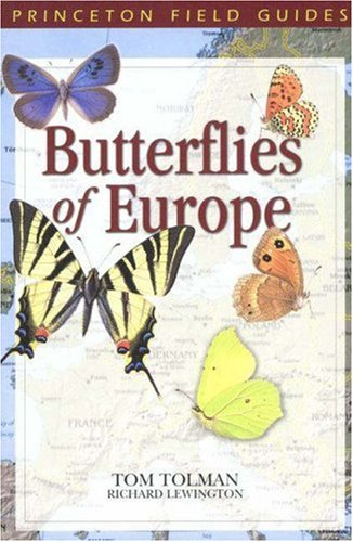 Butterflies of Europe (Princeton Field Guides) [Jan 15, 2002] Tolman, Tom and Lewington, Richard
