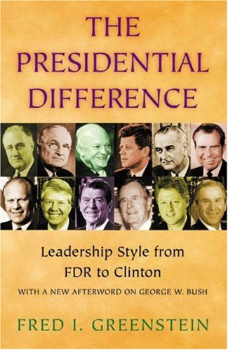 The Presidential Difference: Leadership Style from FDR to Clinton.: Greenstein, Fred I.