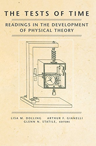 9780691090849: The Tests of Time: Readings in the Development of Physical Theory