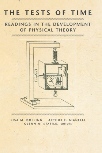 9780691090856: The Tests of Time: Readings in the Development of Physical Theory