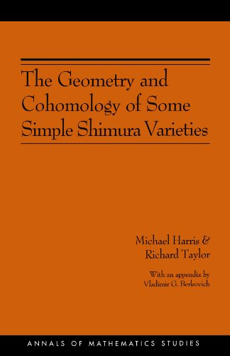 The Geometry and Cohomology of Some Simple Shimura Varieties.: Harris, Michael & Richard Taylor