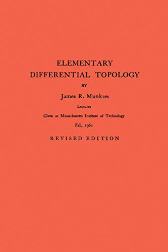 Elementary Differential Topology. (AM-54) (Annals of Mathematics: Munkres, James R.